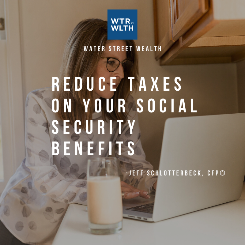 Reduce Taxes on Your Social Security Benefits